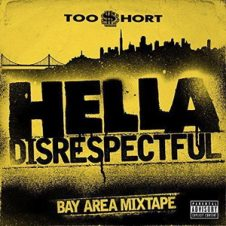 Too Short – Hella Disrespectful Bay Area Mixtape (2017)