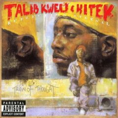 Reflection Eternal (Talib Kweli & Hi Tek) – Train of Thought (2000)
