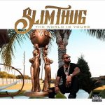 Slim Thug – The World Is Yours (2017)