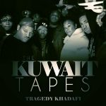 Tragedy Khadafi – The Kuwait Tapes (2017)