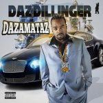 Daz Dillinger – Dazamataz (2018)