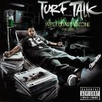 Turf Talk – West Coast Vaccine (The Cure) (2007)