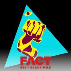 Black Milk – FACT mix (Feb '18) (2018)