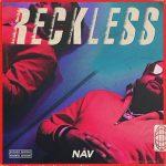 [Amazon/iTunes] NAV – Reckless (2018)