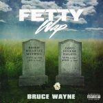 [Amazon/iTunes] Fetty Wap – Bruce Wayne (2018)