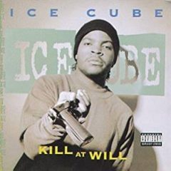 Ice Cube –  Kill At Will (1990)