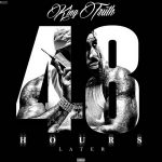 Trae tha Truth – 48 Hours Later (2018)