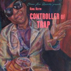 Kool Keith – Controller of Trap (2018)