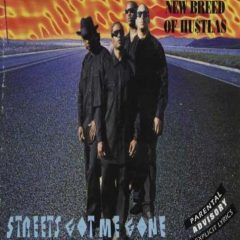 New Breed of Hustlas – Streets Got Me Gone (1995)