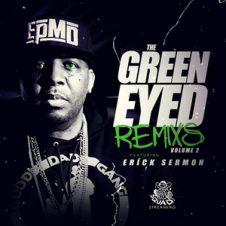 Erick Sermon – Green Eyed Remixes 2 (2018)