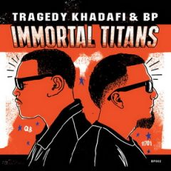 Tragedy Khadafi & BP – Immortal Titans (2018)