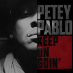 Petey Pablo – Keep on Goin (2018)