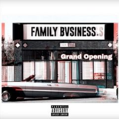 Family Bvsiness (KXNG Crooked & Horseshoe Gang) – Grand Opening (2018)