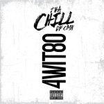 Tha Chill – 4Wit80 (2018)
