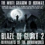The White Shadow – Blaze Of Glory 2 – Revenants Of The Underworld (2018)