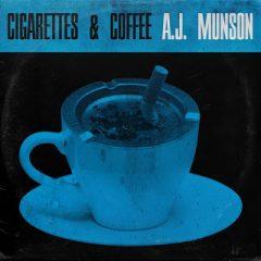A.J. Munson – Cigarettes & Coffee (2019)