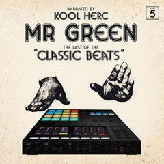 Mr. Green & DJ Kool Herc – Last Of The Classic Beats (2019)