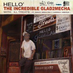 Glad2Mecha & Ill Treats – Hello (2012)