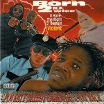 Born 2wice – U Have The Right 2 Remain Violent (1993)