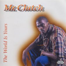 Mr. Clutch – The World Is Yours (1998)