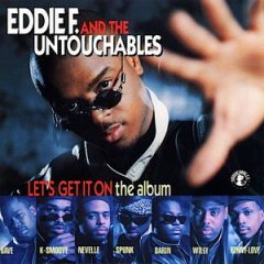 Eddie F. And The Untouchables – Let's Get It On (1994)
