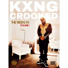 KXNG Crooked – The Weeklys Vol. 1 (2019)