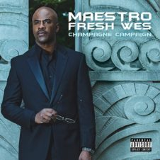 Maestro Fresh Wes – Champagne Campaign (2019)