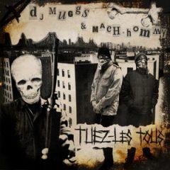 DJ Muggs & Mach-Hommy – Tuez-Les Tous (2019)