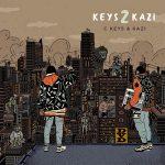 C Keys & Kazi – Keys 2 Kazi (2019)