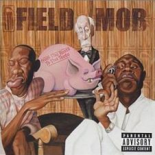 Field Mob – From Tha Roota To Tha Toota (2002)