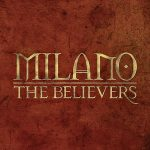 Milano – The Believers (Deluxe) (2019)