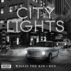Willie The Kid & DUS – City Lights (2019)