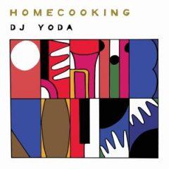 DJ Yoda – Home Cooking (2019)