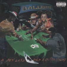 Ballers – A Day Late And A Dollar Short (1997)
