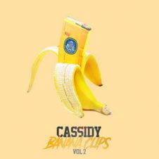 Cassidy – Banana Clips Vol. 2 (2019)