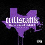Bun B & Statik Selektah – TrillStatik (2019)