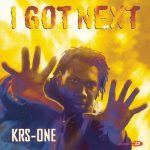 KRS One – I Got Next (1997)