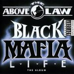 Above The Law – Black Mafia Life (1993)