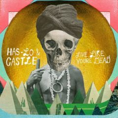 Has-Lo & Castle – Live Like You're Dead (2014)