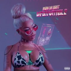 Asian Da Brat – UNFUCCWITABLE (2019)