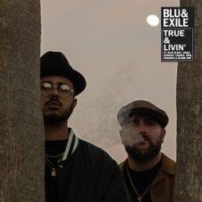Blu & Exile – True & Livin (2019)