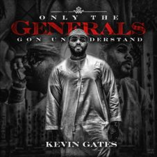 Kevin Gates – Only The Generals Gon Understand (2019)