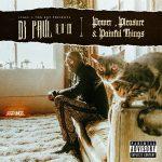 DJ Paul – Power, Pleasure & Painful Things (2019)