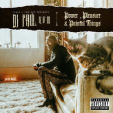 DJ Paul – Power, Pleasure & Painful Things (2019)