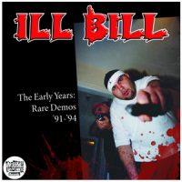 Ill Bill – The Early Years: Rare Demos 91-94 (2019)