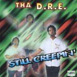 Tha D.R.E. – Still Creepin' (1997)