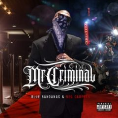 Mr. Criminal – Blue Bandanas & Red Carpets (2019)