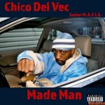 Chico Del Vec (of Junior M.A.F.I.A.) – Made Man (2019)