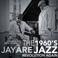 Jay Are – The 1960's Jazz Revolution Again (2009)