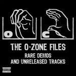 O.C. – The O-Zone Files Rare Demos and Unreleased Tracks (2019)